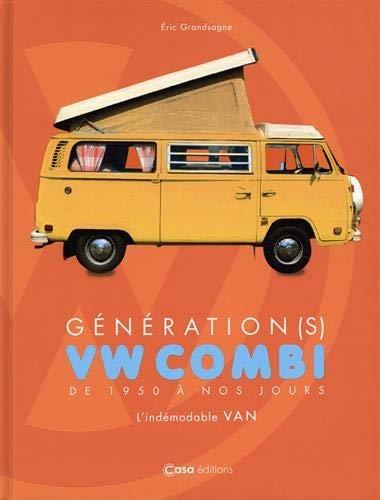 Génération VW combi : De 1950 à nos jours. L'indémodable Van