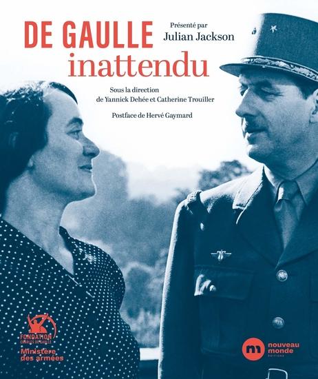 De Gaulle inattendu: Archives et témoignages inédits